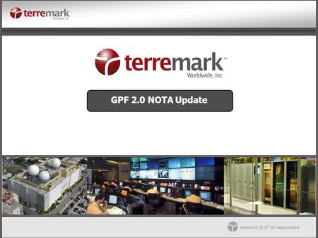 GPF 2.0 NOTA Update. 2 Terremark Worldwide, Inc. (AMEX:TWW) is a leading operator of Top Tier Internet exchanges. Total Employees*: 365 Employees with.