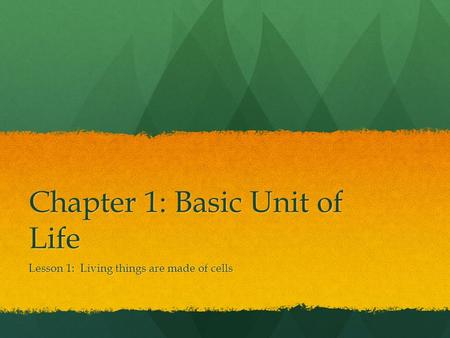 Chapter 1: Basic Unit of Life