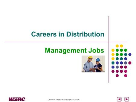 Careers in Distribution, Copyright 2005, WERC Careers in Distribution Management Jobs.