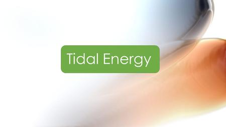 Tidal Energy. Contents : Renewable Energy : Renewable energy is generally defined as energy that comes from resources which are naturally replenished.