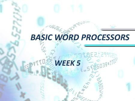 BASIC WORD PROCESSORS WEEK 5. BASIC WORD PROCESSORS Word Processor Word processor is a program which is used to edit text files and format them with font,