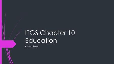 ITGS Chapter 10 Education Allyson Slater. IT in Teaching and Learning  E-Learning: general phrase given to any teaching method that makes use of information.