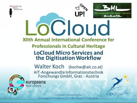 XIIth Annual International Conference for Professionals in Cultural Heritage LoCloud Micro Services and the Digitisation Workflow Walter Koch
