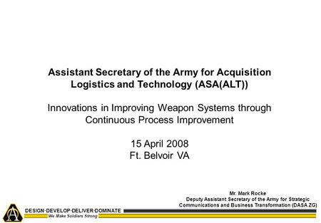 Assistant Secretary of the Army for Acquisition Logistics and Technology (ASA(ALT)) Innovations in Improving Weapon Systems through Continuous Process.