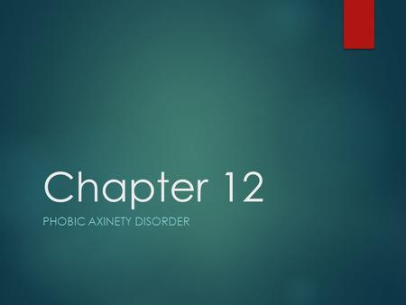 Chapter 12 PHOBIC AXINETY DISORDER. Introduction Phobias are characterized by intense, persistent, irrational and recurrent fear of specific object, place.
