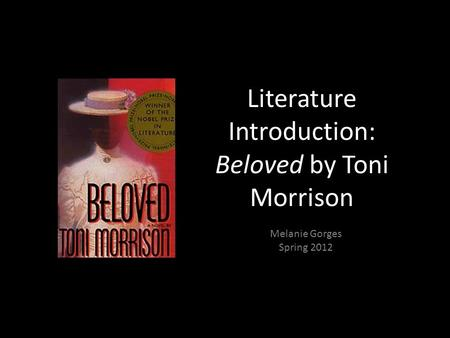 Literature Introduction: Beloved by Toni Morrison