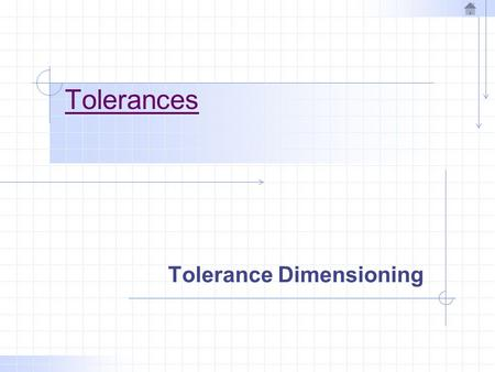 Tolerances Tolerance Dimensioning. Tolerances Nominal Size: The Nominal Size is the designation used for the general purpose of identification.
