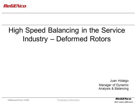 High Speed Balancing in the Service Industry – Deformed Rotors