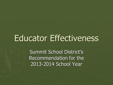 Educator Effectiveness Summit School District's Recommendation for the 2013-2014 School Year.