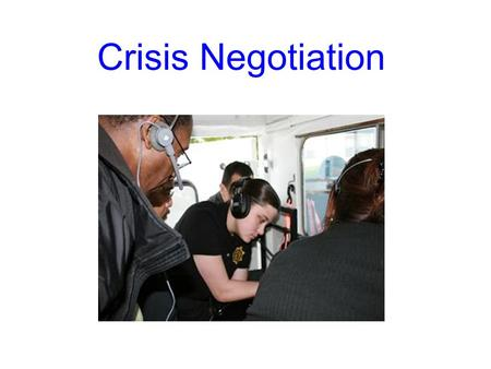 Crisis Negotiation. Categories of Hostage Takers Mentally Disturbed Most common type of hostage situation (52%). Common Types Paranoid schizophrenia Depression.