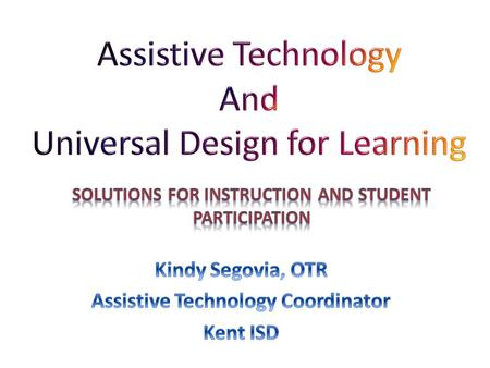 Assistive technology is technology used by individuals with disabilities in order to perform functions that.