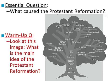 Essential Question: What caused the Protestant Reformation? Warm-Up Q: