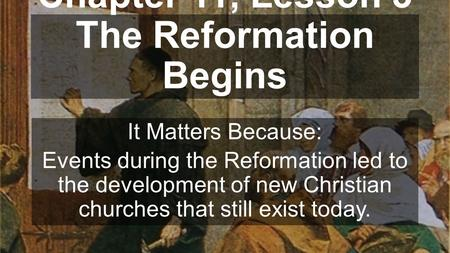 Chapter 11, Lesson 3 The Reformation Begins