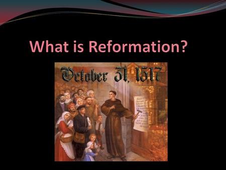 The role of the christian protestant reformation in the middle ages essay