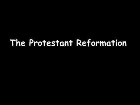 The Protestant Reformation. DO NOW ASSIGNMENT Take a Renaissance handout from the resource table. Complete the handout. Copy down these lesson objectives: