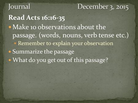 Journal December 3, 2015 Read Acts 16:16-35