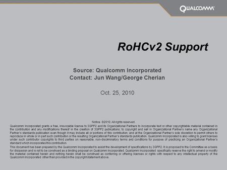 Background Both RoHCv1 and RoHC v2 are supported in 3GPP LTE R8 and R9