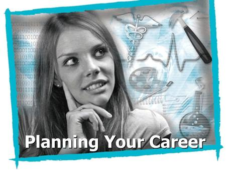 Planning Your Career. Job vs. Career 7-A Relationship of Career and Earning Power.