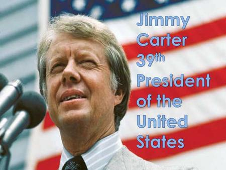 James Carter was born October 1, 1924. His family moved near Plains, Georgia when Jimmy was four.