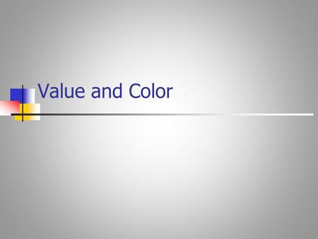 Value and Color Value Value is the lightness or darkness of a color A value scale helps you identify the full range of values in your subject (what you.