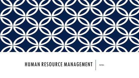 HUMAN RESOURCE MANAGEMENT notes. WHAT MAKES A BUSINESS SUCCESSFUL?  Strong Customer Base  Profits  Competitive Advantage  Market Share  Reliable.