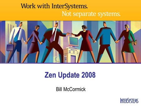 Zen Update 2008 Bill McCormick. 禅 What is Zen? A component-based framework for rapidly developing Rich Internet Applications (aka Web 2.0) A component-based.