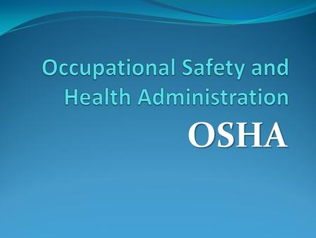 OSHA. Did you know… Young Worker Safety and Health Young Worker Safety and Health 331 young workers were KILLED in 2011. 106,170 young workers were injured.