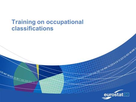 Training on occupational classifications. Name of the presentation Introduction ISCO 08 has started to be implemented in the EU countries in several social.