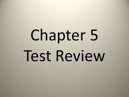 Chapter 5 Test Review. GIVEN: Name the vertex: Explain how you know: Name the axis of symmetry: Name the y-intercept: Graph the equation.