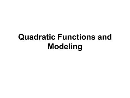 Quadratic Functions and Modeling