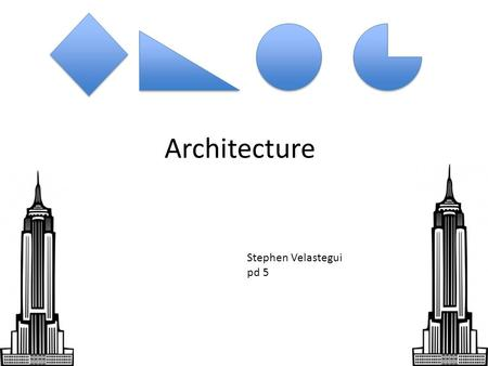 Architecture Stephen Velastegui pd 5 Experience I have no experience in architecture, obviously. However, I would like to start skecthing blueprints.