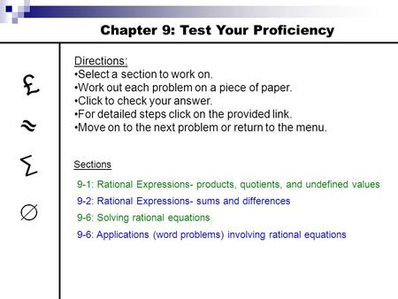 £ ≈ ∑ Chapter 9: Test Your Proficiency Directions: Select a section to work on. Work out each problem on a piece of paper. Click to check your answer.