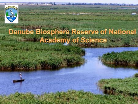 "Danube Biosphere reserve was created by President degree from 10 August 1998 on the base of nature reserve ""Danube Floods"""