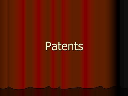 Patents. WHAT IS A PATENT- Patent, under the Act, is a grant from the Government to the inventor for a limited period of time, the exclusive right to.