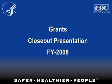Grants Closeout Presentation FY-2008. Requirements Final Financial Status Report SF-269 or SF-269A Final Progress Report Final Invention Statement.