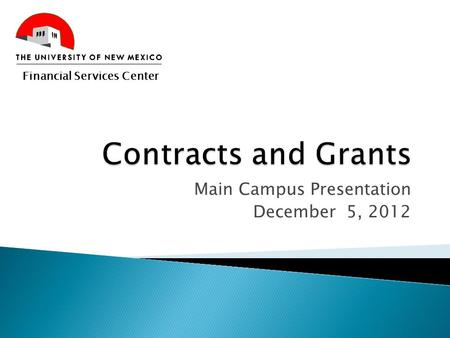 Main Campus Presentation December 5, 2012 Financial Services Center.