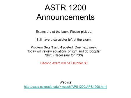 ASTR 1200 Announcements Website  Exams are at the back. Please pick up. Still have a calculator left.