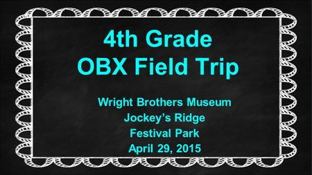 1 4th Grade OBX Field Trip Wright Brothers Museum Jockey's Ridge Festival Park April 29, 2015.