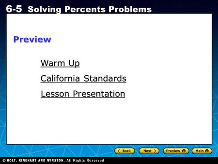 Holt CA Course 1 6-5 Solving Percents Problems Warm Up Warm Up California Standards California Standards Lesson Presentation Lesson PresentationPreview.