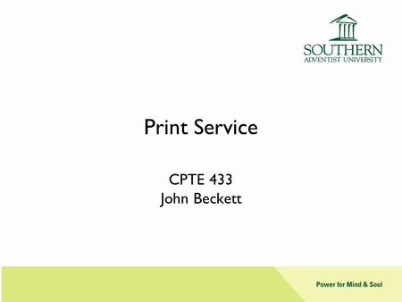Print Service CPTE 433 John Beckett. Fundamental Issues Maintenance Connectivity Standardization Abuse Accounting for Use Connection to your organization's.