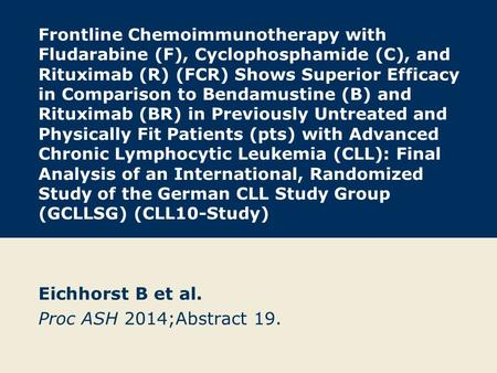 Frontline Chemoimmunotherapy with Fludarabine (F), Cyclophosphamide (C), and Rituximab (R) (FCR) Shows Superior Efficacy in Comparison to Bendamustine.