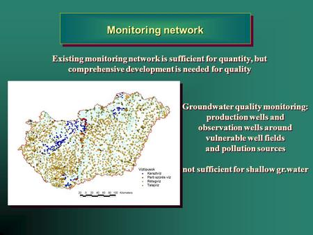 Existing monitoring network is sufficient for quantity, but comprehensive development is needed for quality Existing monitoring network is sufficient for.