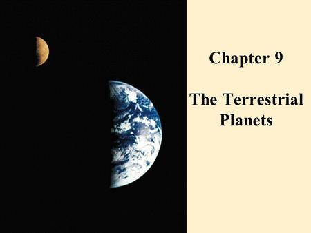 Chapter 9 The Terrestrial Planets. Mercury: The Messenger.