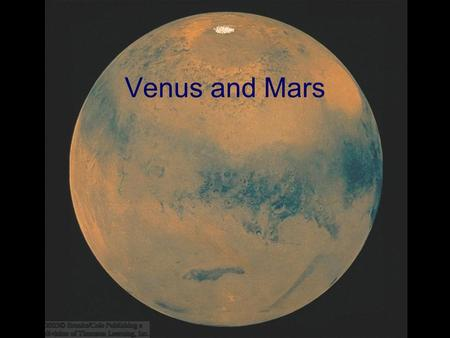 Venus and Mars. Two most similar planets to Earth: Similar in size and mass Atmosphere Similar interior structure Same part of the solar system Yet, no.