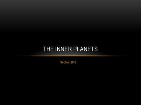 The Inner planets Section 28.2.