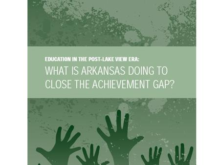 Our Vision Arkansas should build on the successes on the Lake View era to tackle the achievement gap with approaches shown by research to work.Arkansas.