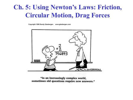 Ch. 5: Using Newton's Laws: Friction, Circular Motion, Drag Forces