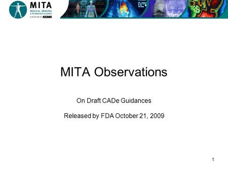 1 MITA Observations On Draft CADe Guidances Released by FDA October 21, 2009.