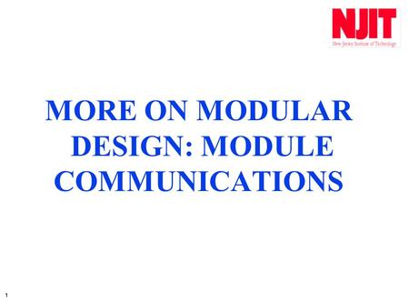 1 MORE ON MODULAR DESIGN: MODULE COMMUNICATIONS. 2 WHEN A FUNCTION IS INVOKED, MEMORY IS ALLOCATED LOCALLY FOR THE FORMAL PARAMETERS AND THE VALUE OF.