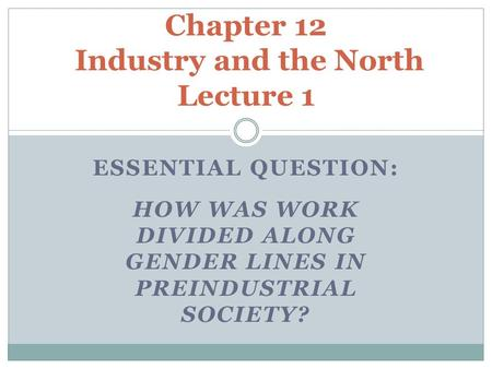 Chapter 12 Industry and the North Lecture 1